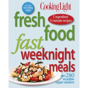 Cooking Light: Fresh Food Fast Weeknight Meals (Oxmoor House, 2015)